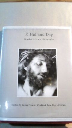 F. Holland Day: Selected Texts and Bibliography. Verna Posever CURTIS, Jan Van NIMMEN