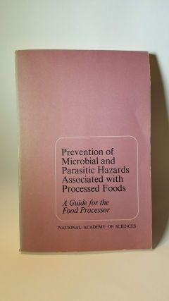 Prevention of Microbial and Parasitic Hazards Associateed with Processed Foods: A Guide for the...