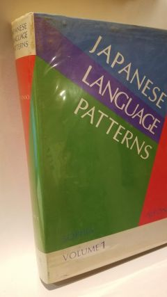 JAPANESE LANGUAGE PATTERNS: A Structural Approach, Volume 1. Anthony Alfonso