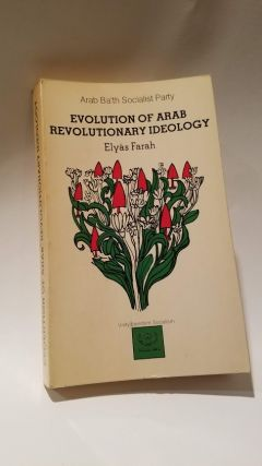 EVOLUTION OF ARAB REVOLUTIONARY IDEOLOGY: Arab Ba'th Socialist Party