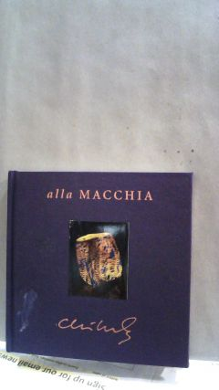 Chihuly Alla Macchia. Dale CHIHULY, Robert HOBBS, essays