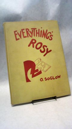 EVERYTHING'S ROSY. O. SOGLOW