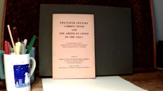 TWENTIETH CENTURY COMMON SENSE AND THE AMERICAN CRISIS OF THE 1960'S. E. C. HARWOOD, By the...