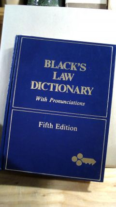 Black's Law Dictionary With Pronunciations, Fifth Edition. Campbell Henry BLACK