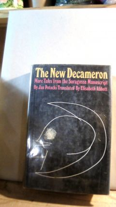 THE New Decameron: More Tales from the Saragossa Manuscript. Jan POTOCKI, Elisabeth ABBOTT