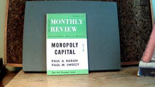 MONOPOLY AND CAPITAL: Two Chapters on the American Economic & Social Order. Paul A. BARAN, Paul...