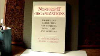 NONPROFIT ORGANIZATIONS: Rights and Liabilities for Members, Directors and Officers. Elaine M....