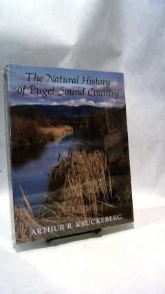 THE NATURAL HISTORY OF PUGET SOUND COUNTRY. Arthur KRUCKEBERG.